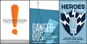 Outspoken, Dangerous & Church Communication Heroes Volume 1
